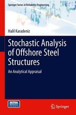 Stochastic Analysis of Offshore Steel Structures : An Analytical Appraisal - Halil Karadeniz