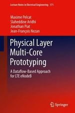 Physical Layer Multi-Core Prototyping : A Dataflow-Based Approach for LTE Enodeb - Maxime Pelcat