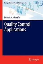 Quality Control Applications : Springer Series in Reliability Engineering - Dimitris N. Chorafas