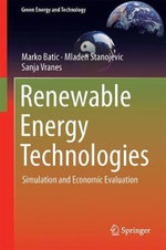 Renewable Energy Technologies : Simulation and Economic Evaluation - Marko Batic