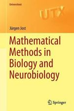 Mathematical Methods in Biology and Neurobiology - Jurgen Jost