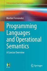 Programming Languages and Operational Semantics : A Concise Overview - Maribel Fernandez