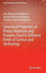 Structural Properties of Porous Materials and Powders Used in Different Fields of Science and Technology - Yu M. Volfkovich