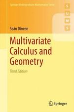 Multivariate Calculus and Geometry - Sean Dineen