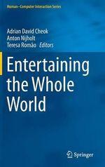 Entertaining the Whole World