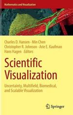 Scientific Visualization : Uncertainty, Multifield, Biomedical, and Scalable Visualization