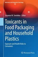 Toxicants in Food Packaging and Household Plastics : Exposure and Health Risks to Consumers