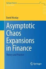 Asymptotic Chaos Expansions in Finance : Theory and Practice - David Nicolay