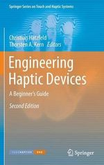 Engineering Haptic Devices 2014 : A Beginner's Guide