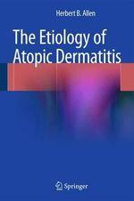 The Etiology of Atopic Dermatitis - Herbert B. Allen