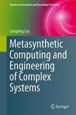Metasynthetic Computing and Engineering of Complex Systems - Longbing Cao