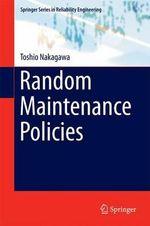 Random Maintenance Policies - Toshio Nakagawa
