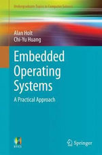 Embedded Operating Systems : A Practical Approach - Alan Holt
