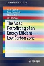 Mass-Retrofitting of an Energy Efficient-Low Carbon Zone in the UK - Mark Deakin
