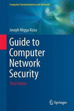 Guide to Computer Network Security 2015 : Computer Communications and Networks - Joseph Migga Kizza