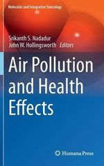 Air Pollution and Health Effects : Molecular and Integrative Toxicology - Srikanth S. Nadadur
