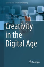 Creativity in the Digital Age : Springer Series on Cultural Computing