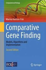 Comparative Gene Finding 2015 : Models, Algorithms and Implementation - Marina Axelson-Fisk