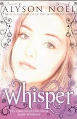 Whisper : Riley Bloom Series : Book 4 - Alyson Noel