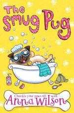 The Smug Pug - Anna Wilson