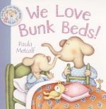 We Love Bunk Beds - Paula Metcalf