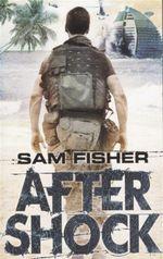 Aftershock - Sam Fisher