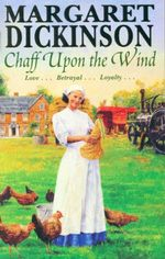 Chaff Upon The Wind - Margaret Dickinson