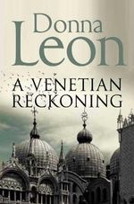 A Venetian Reckoning - Donna Leon