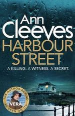 Harbour Street : Vera Stanhope Series : Book 6 - Ann Cleeves