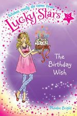 Lucky Stars 4 : The Birthday Wish - Phoebe Bright