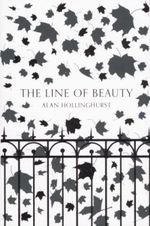 The Line of Beauty : Winner of the 2004 Man Booker Prize - Alan Hollinghurst