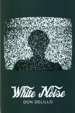 White Noise : Picador's 40th Anniversary Editions - Don DeLillo