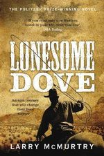 Lonesome Dove - Larry McMurty