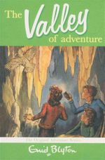 The Valley of Adventure : The Original Adventure Series - Enid Blyton