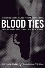 Blood Ties : The Calabrian Mafia - Gianluigi Nuzzi