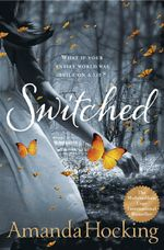 Switched : Trylle Trilogy : Book 1 - Amanda Hocking