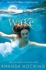 Wake : Book One in the Watersong Series - Amanda Hocking