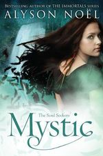 Mystic : The Soul Seekers Series : Book 3 - Alyson Noel