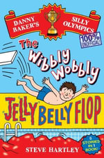 The Wibbly Wobbly Jelly Belly Flop : Danny Baker's Silly Olympics - Steve Hartley