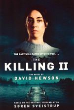 The Killing 2 : The past will catch up with you... - David Hewson