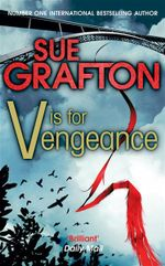 V is for Vengeance : Kinsey Millhone Mystery Series - Sue Grafton