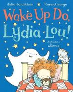 Wake Up Do, Lydia Lou - Julia Donaldson