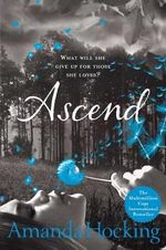 Ascend : Book Three in the Trylle Trilogy - Amanda Hocking