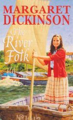 The River Folk - Margaret Dickinson