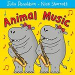 Animal Music : Signed Copies Available!* - Julia Donaldson