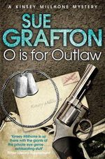 O is for Outlaw : Kinsey Millhone Mystery Series : Book 15 - Sue Grafton