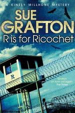 R is for Ricochet - Sue Grafton