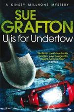 U is for Undertow : Kinsey Millhone Alphabet Series - Sue Grafton