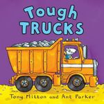 Tough Trucks : Amazing Machines - Tony Mitton