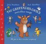 The Gruffalo's Child and Other Songs : Signed Copies Available!*  - Julia Donaldson